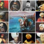 Osmanlı Padişahlarından Unutulmayan Efsane Söz ve Diyaloglar