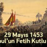 Hadisle Gelen Kutlu Fetih: 29 Mayıs 1453